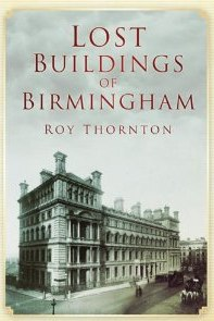 Lost Buildings of Birmingham_ Amazon.co.uk_ Roy Thornton_ Books